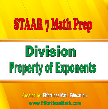 STAAR Grade 7 Math Prep: Division Property of Exponents