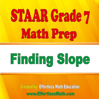 STAAR Grade 7 Math Prep: Finding Slope