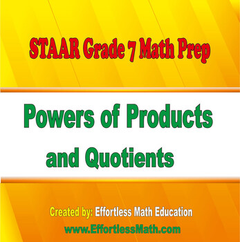 STAAR Grade 7 Math Prep: Powers of Products and Quotients