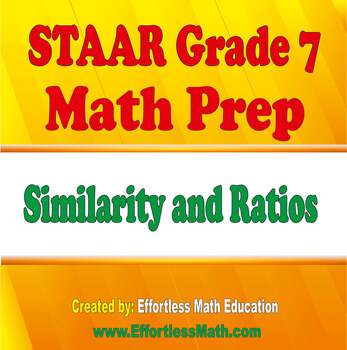 STAAR Grade 7 Math Prep: Similarity and Ratios