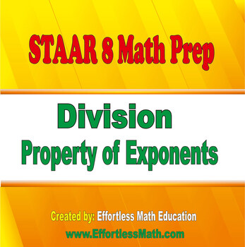 STAAR Grade 8 Math Prep: Division Property of Exponents