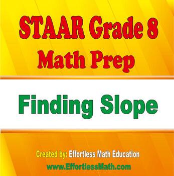 STAAR Grade 8 Math Prep: Finding Slope