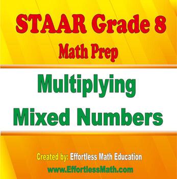STAAR Grade 8 Math Prep: Multiplying Mixed Numbers