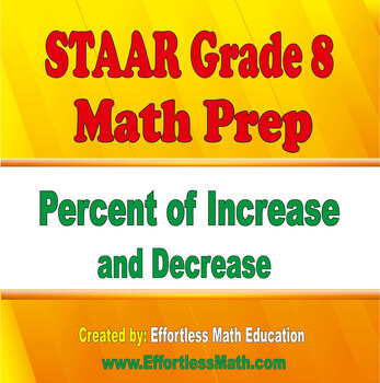 STAAR Grade 8 Math Prep: Percent of Increase and Decrease