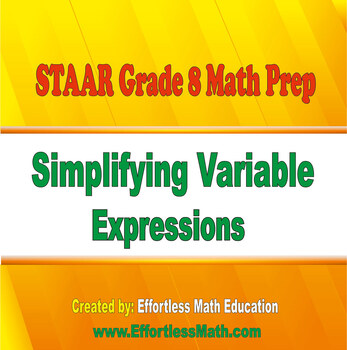 STAAR Grade 8 Math Prep: Simplifying Variable Expressions