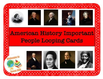 American History Important People Looping Cards