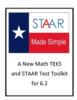 STAAR - New TEKS 6.2(A)_6.2(B)_6.2(C)_6.2(D)_6.2(E) by STAAR Made Simple