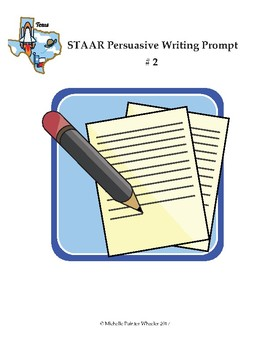 STAAR Persuasive Writing Prompt # 2