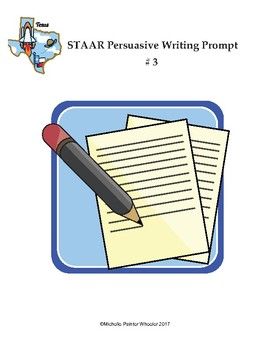 STAAR Persuasive Writing Prompt # 3
