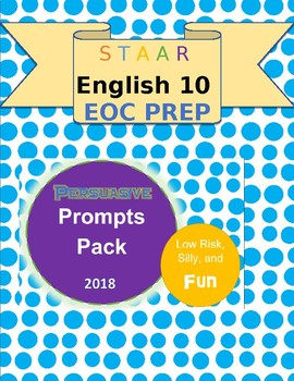 STAAR Persuasive Writing Prompts - Low Risk, Silly, and Fun