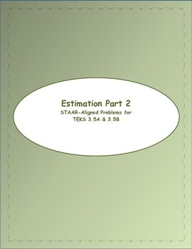 3rd STAAR Estimation Part 2 TEKS 3.5A & 3.5B (New TEKS 3.4B)