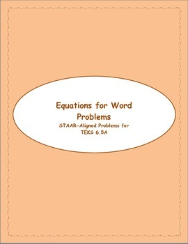 6th STAAR Equations for Word Problems TEKS 6.5A (New TEKS 6.9A)