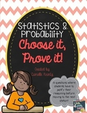 Statistics and Probability Choose It, Prove It!