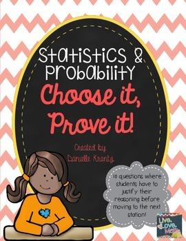 Statistics and Probability Choose It, Prove It!