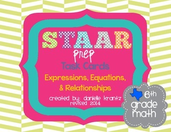 STAAR Prep Math Task Cards Expressions, Equations, and Relationships - Grade 6