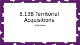 STAAR Quick Review: US Territorial Acquisitions (8.13B)