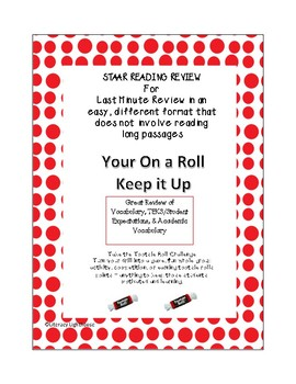 STAAR READING Skill/Vocabulary REVIEW: Your On a Roll Keep it Up!