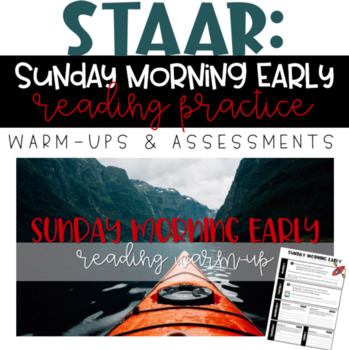 STAAR Reading Warm-up/Assessment - 9th Grade: Sunday Morning Early