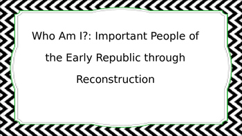 STAAR Review:  Who Am I? Early Republic through Reconstruction