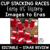US History Eras Review:  Cup Stacking Races STAAR Review EDITABLE