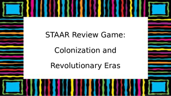 STAAR Review Game: Colonization and Revolutionary Eras