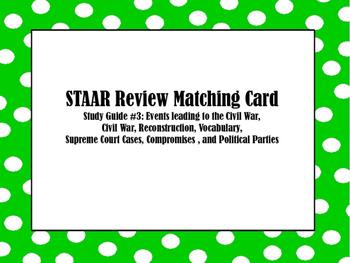 STAAR Review Matching Card #3: Pre-Civil War,  Civil War, Reconstruction, Etc.