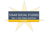 STAAR Social Studies Review- Key Dates and Eras