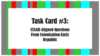 STAAR Task Card #3: STAAR-Aligned Questions-Colonization thru Early Republic