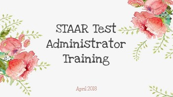 STAAR Test Administrator Training- Floral Theme- *EDITABLE*