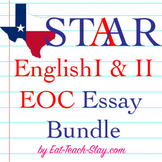STAAR Writing Bundle ENGLISH I and II EOC Expository Persuasive