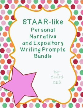 "STAAR ""like"" Personal Narrative and Expositiory Writing Prompts - Bundle"