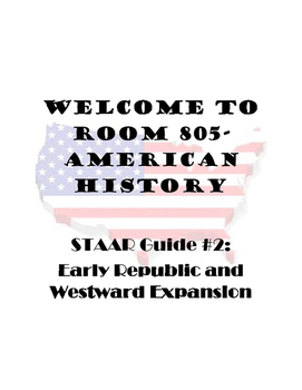 STAAR study guide #2: Early Republic and Westward Expansion