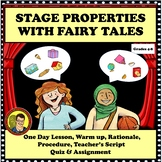 DRAMA LESSON:  STAGE PROPERTIES LESSON WITH FAIRY TALES