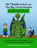 PLEASE & THANK YOU: Sir Thanks-a-Lot and The Big, Green Dragon