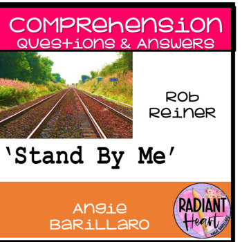 STAND BY ME FILM:  Comprehension Questions and Answers