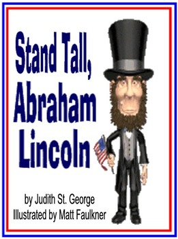 STAND TALL, ABRAHAM LINCOLN by Judith St  George, illustrated by Matt  Faulkner
