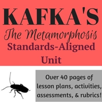 STANDARDS-ALIGNED UNIT FOR KAFKA'S 'THE METAMORPHOSIS'