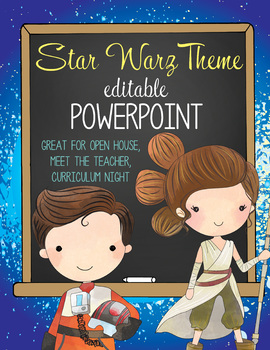 STAR WARz theme - PowerPoint, Open House, Curriculum Night, Meet the Teacher