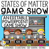 STATES OF MATTER GAME SHOW: AN EDITABLE POWERPOINT GAME SHOW GR. 1-2