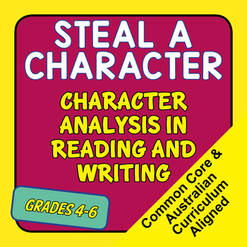 STEAL a Character - character analysis and development for