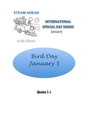 STEAM AHEAD with Music: Special Day Series: Bird Day