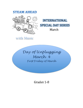 STEAM AHEAD with Music: Special Day Series: Day of Unplugging