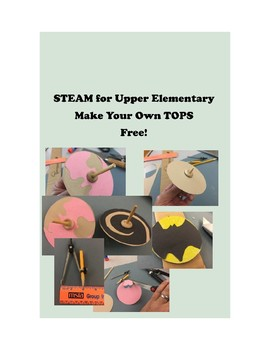 STEAM Activity - Make Your Own TOPS - Upper Elementary and Gifted and Talented