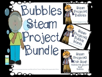 STEAM Bubbles Bundle Three Projects