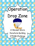 STEAM Challenge- Operation Drop Zone- A Wendell Worm Parac