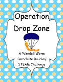 STEAM Challenge- Operation Drop Zone- A Wendell Worm Parac