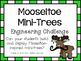 STEAM Construction Challenge ~ Mooseltoe Inspired Mini-Trees ~ Christmas