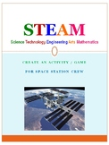 STEAM (STEM)- Creating an Activity or Game for Space Station Crew