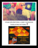 STEAM Explorations in Early Childhood: A Lesson Plan on Tessellating Shapes