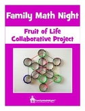 FAMILY MATH NIGHT:  Fruit of Life Collaborative Project